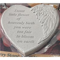 Sweet Little Flower of Heavenly Birth you were too fair to bloom on Earth Stepping Stone Heart
